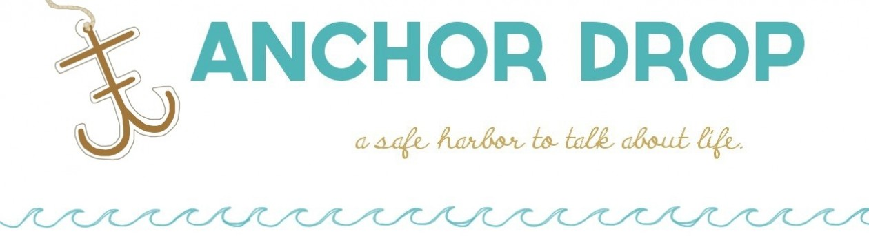 Anchor Drop – a safe harbor to talk about life